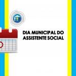 Dia municipal do Assistente Social
