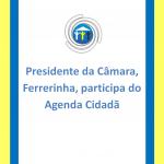Ferrerinha participa do Agenda Cidadã