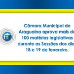 Câmara municipal de Araguaína aprova mais de 100 matérias legislativas durante as Sessões dos dias 18 e 19 de fevereiro.