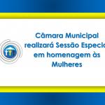 Câmara Municipal realizará Sessão Especial em homenagem às Mulheres