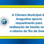 A Câmara Municipal de Araguaína aprova requerimento para realização de Sessão sobre o retorno do Tiro de Guerra
