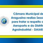 Câmara Municipal de Araguaína realiza Sessão para tratar do Aeroporto e do Distrito Agroindustrial – DAIARA