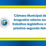 Câmara Municipal de Araguaína retorna aos trabalhos legislativos na próxima segunda-feira